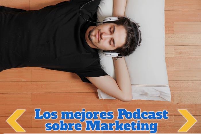 Los mejores Podcast de Marketing Online que debes escuchar!